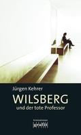 Jürgen Kehrer: Wilsberg und der tote Professor ★★★★