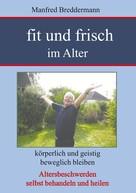 Manfred Breddermann: Fit und frisch im Alter