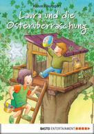 Klaus Baumgart: Laura und die Osterüberraschung ★★★★★