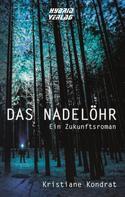 Kristiane Kondrat: Das Nadelöhr ★★★