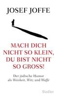 Josef Joffe: Mach dich nicht so klein, du bist nicht so groß! ★★★★