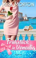 Mira Morton: Frühstück in Venedig ★★★