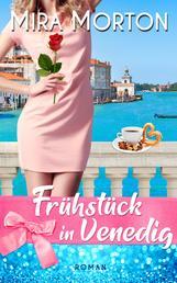 Frühstück in Venedig - Liebesroman