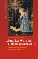 """Rudolf Voderholzer: """"Und das Wort ist Fleisch geworden…"""""""