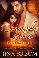 Tina Folsom: Brennender Wunsch (Eine Scanguards Vampire - Novelle) ★★★★