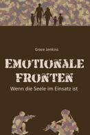 Grace Jenkins: Emotionale Fronten - Wenn die Seele im Einsatz ist