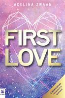 Adelina Zwaan: First Love romantischer und spannender Liebesroman ★★★★★