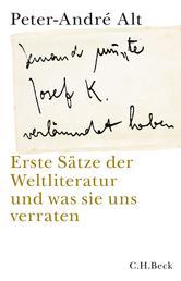 'Jemand musste Josef K. verleumdet haben …' - Erste Sätze der Weltliteratur und was sie uns verraten