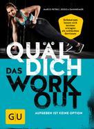 Marco Petrik: Quäl dich – Das Workout