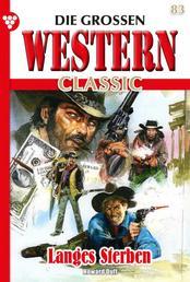 Die großen Western Classic 83 – Western - Langes Sterben