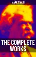 Mark Twain: The Complete Works of Mark Twain