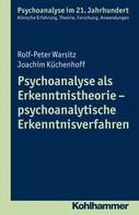 Rolf-Peter Warsitz: Psychoanalyse als Erkenntnistheorie - psychoanalytische Erkenntnisverfahren