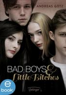Andreas Götz: Bad Boys and Little Bitches 1 ★★★★
