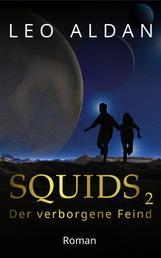 SQUIDS 2 - Der verborgene Feind