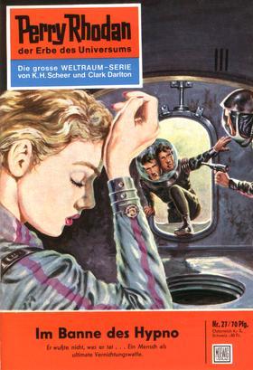 Perry Rhodan 27: Im Banne des Hypno