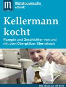 Mittelbayerische Zeitung: Kellermann kocht ★★★