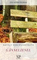 Nataly von Eschstruth: Gänseliesel