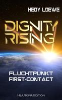 Hedy Loewe: Dignity Rising: Fluchtpunkt First-Contact ★★★★