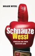 Holger Witzel: Schnauze Wessi ★★★★