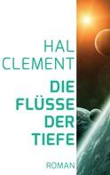 Hal Clement: Die Flüsse der Tiefe ★★★
