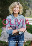 Olivia Newton-John: Hör nie auf zu träumen
