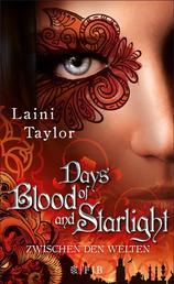 Days of Blood and Starlight - Zwischen den Welten