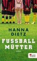 Hanna Dietz: Fußballmütter ★★★★