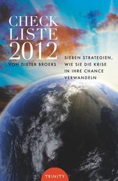 Checkliste 2012 - Sieben Strategien wie Sie die Krise in Ihre Chance verwandeln