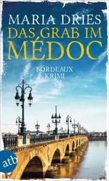 Das Grab im Médoc - Bordeaux-Krimi