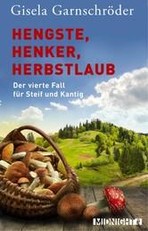 Hengste, Henker, Herbstlaub - Der vierte Fall für Steif und Kantig