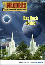 Maddrax 539 - Science-Fiction-Serie - Das Buch Koolob