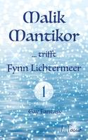 I. Tame: Malik Mantikor … trifft Fynn Lichtermeer ★★★★