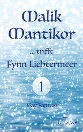 Malik Mantikor … trifft Fynn Lichtermeer
