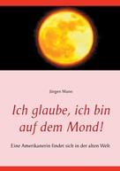 Jürgen Mann: Ich glaube, ich bin auf dem Mond!