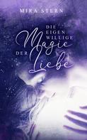Mira Stern: Die eigenwillige Magie der Liebe
