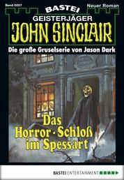 John Sinclair - Folge 0007 - Das Horror-Schloss im Spessart