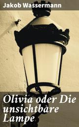 Olivia oder Die unsichtbare Lampe