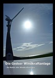 Die Gedser Windkraftanlage - - die Mutter aller Windkraftanlagen