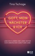 Tina Tschage: Gott, mein Nächster und ich ★★★★