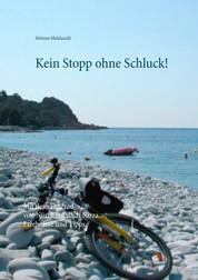 Kein Stopp ohne Schluck! - Mit dem Fahrrad von Nürnberg nach Nizza - Erlebnisse und Tipps