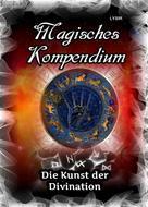 Frater LYSIR: Magisches Kompendium - Die Kunst der Divination ★★★★
