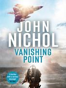 John Nichol: Vanishing Point