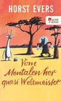 Horst Evers: Vom Mentalen her quasi Weltmeister ★★★