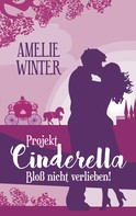 Amelie Winter: Projekt Cinderella - Bloß nicht verlieben! ★★★★