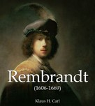 Klaus H. Carl: Rembrandt (1606-1669)