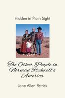 Jane Allen Petrick: Hidden in Plain Sight: The Other People In Norman Rockwell's America