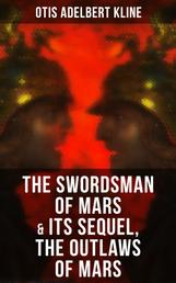 THE SWORDSMAN OF MARS & Its Sequel, The Outlaws of Mars - Sword & Sorcery Adventure Novels set on an Ancient Mars