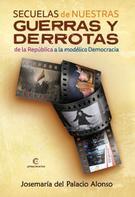 Josemaría del Palacio: Secuelas de nuestras guerras y derrotas