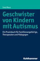 Inez Maus: Geschwister von Kindern mit Autismus