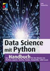 Data Science mit Python - Das Handbuch für den Einsatz von IPython, Jupyter, NumPy, Pandas, Matplotlib und Scikit-Learn